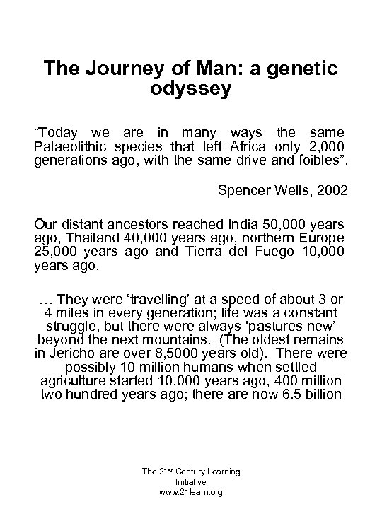 """The Journey of Man: a genetic odyssey """"Today we are in many ways the"""