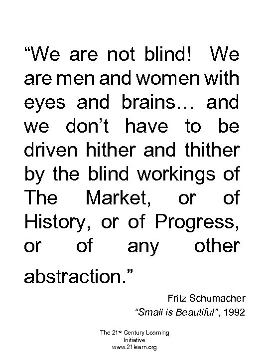 """""""We are not blind! We are men and women with eyes and brains… and"""