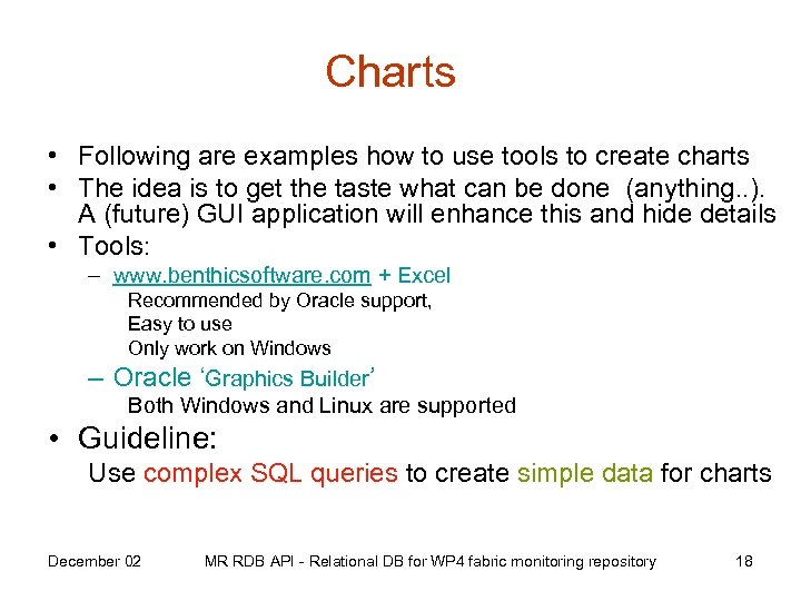 Charts • Following are examples how to use tools to create charts • The