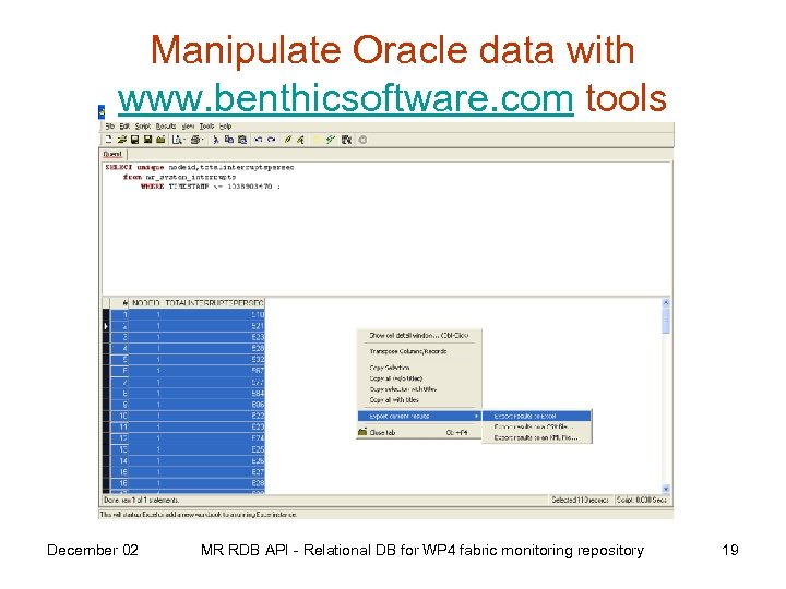Manipulate Oracle data with www. benthicsoftware. com tools December 02 MR RDB API -