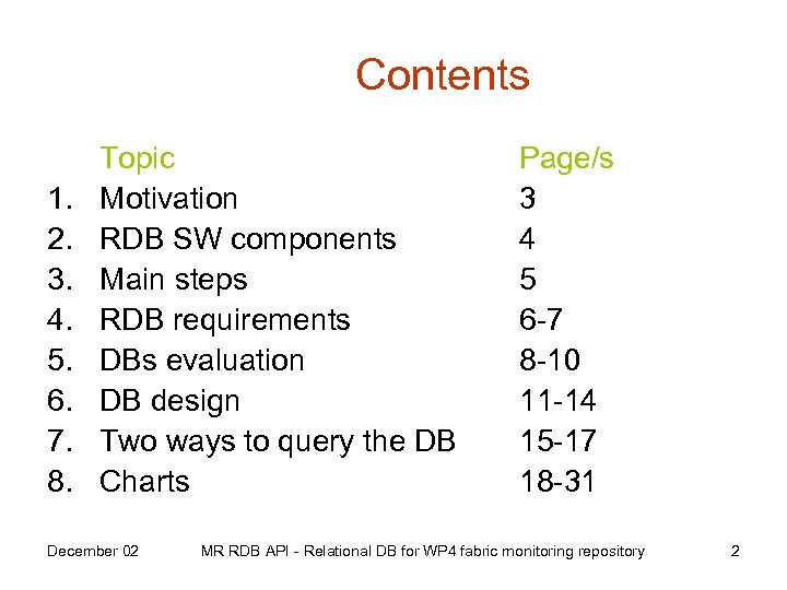 Contents 1. 2. 3. 4. 5. 6. 7. 8. Topic Motivation RDB SW components