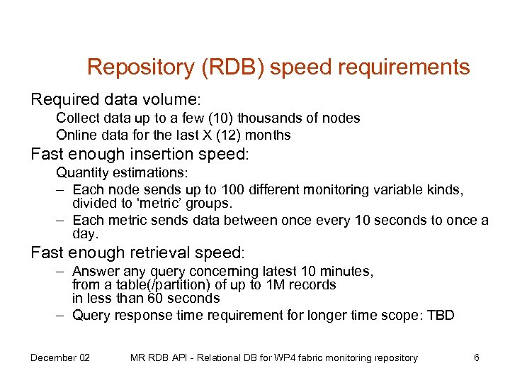 Repository (RDB) speed requirements Required data volume: Collect data up to a few (10)