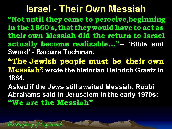 """Israel - Their Own Messiah """"Not until they came to perceive, beginning in the"""