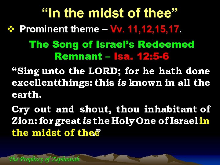 """""""In the midst of thee"""" v Prominent theme – Vv. 11, 12, 15, 17"""