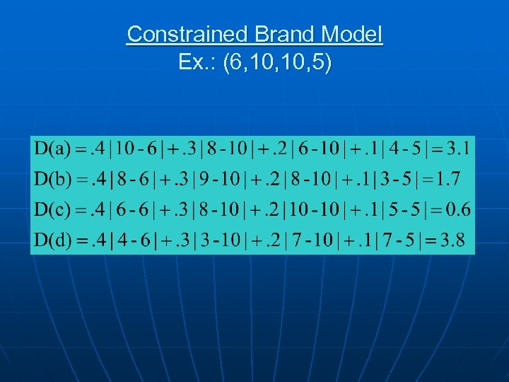 Constrained Brand Model Ex. : (6, 10, 5)