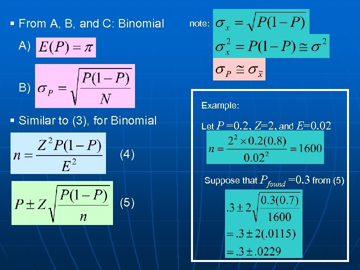 § From A, B, and C: Binomial note: A) B) Example: § Similar to