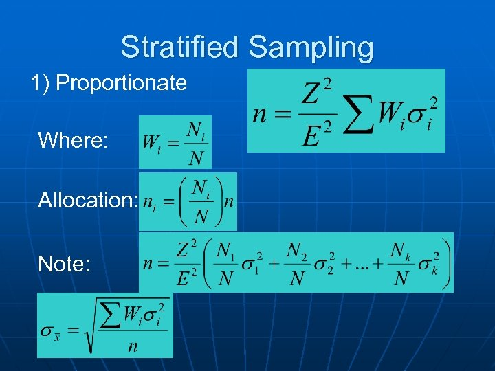 Stratified Sampling 1) Proportionate Where: Allocation: Note: