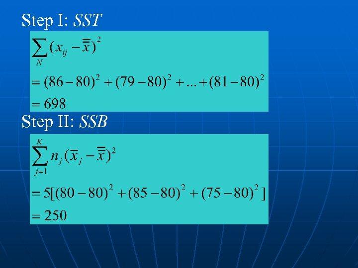 Step I: SST Step II: SSB