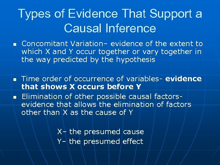 Types of Evidence That Support a Causal Inference n n n Concomitant Variation– evidence
