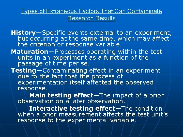 Types of Extraneous Factors That Can Contaminate Research Results History—Specific events external to an