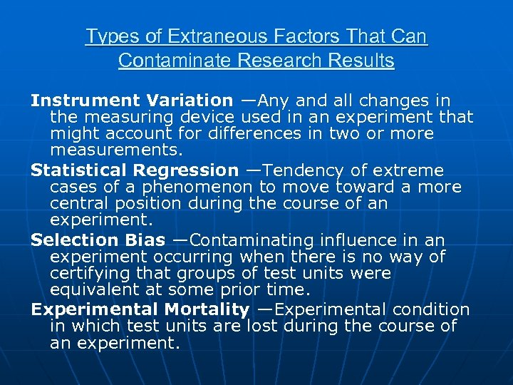 Types of Extraneous Factors That Can Contaminate Research Results Instrument Variation —Any and all