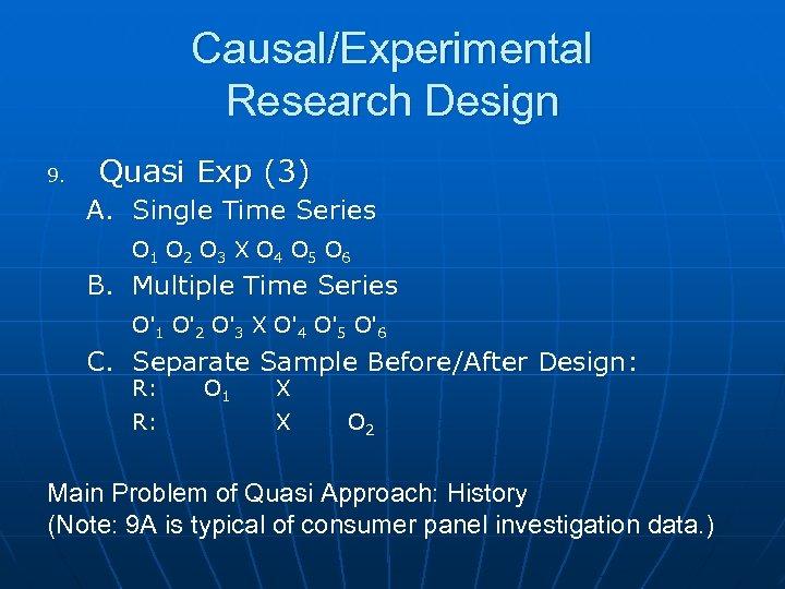 Causal/Experimental Research Design 9. Quasi Exp (3) A. Single Time Series O 1 O
