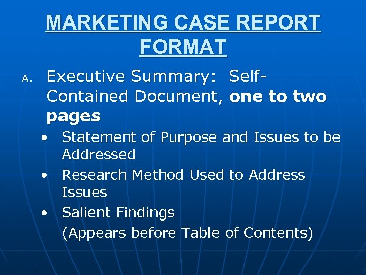 MARKETING CASE REPORT FORMAT A. Executive Summary: Self. Contained Document, one to two pages