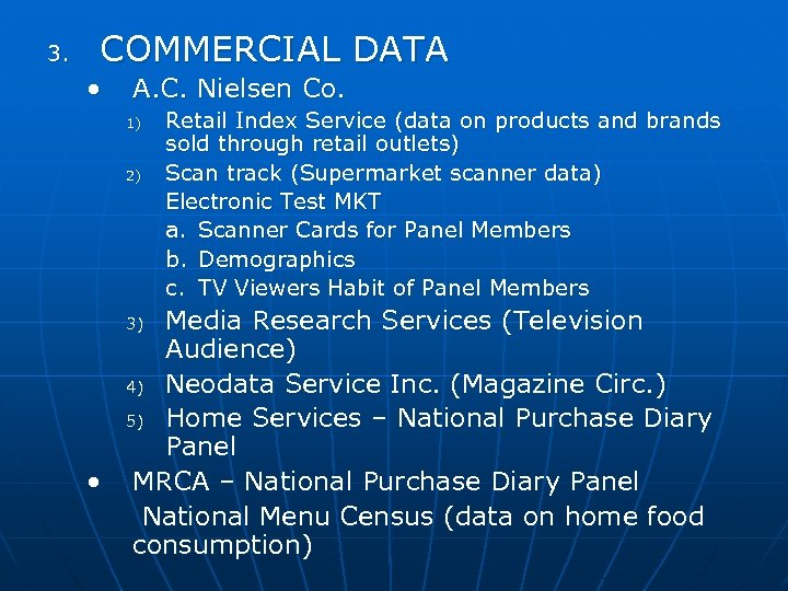 3. COMMERCIAL DATA • A. C. Nielsen Co. 1) 2) Retail Index Service (data