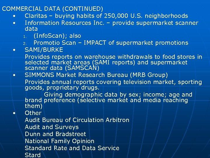 COMMERCIAL DATA (CONTINUED) • Claritas – buying habits of 250, 000 U. S. neighborhoods