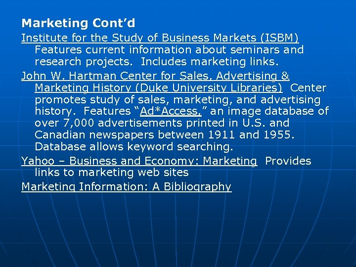 Marketing Cont'd Institute for the Study of Business Markets (ISBM) Features current information about