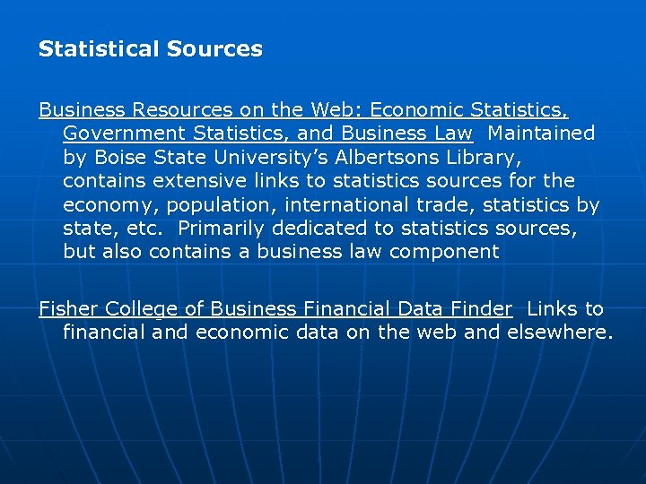 Statistical Sources Business Resources on the Web: Economic Statistics, Government Statistics, and Business Law