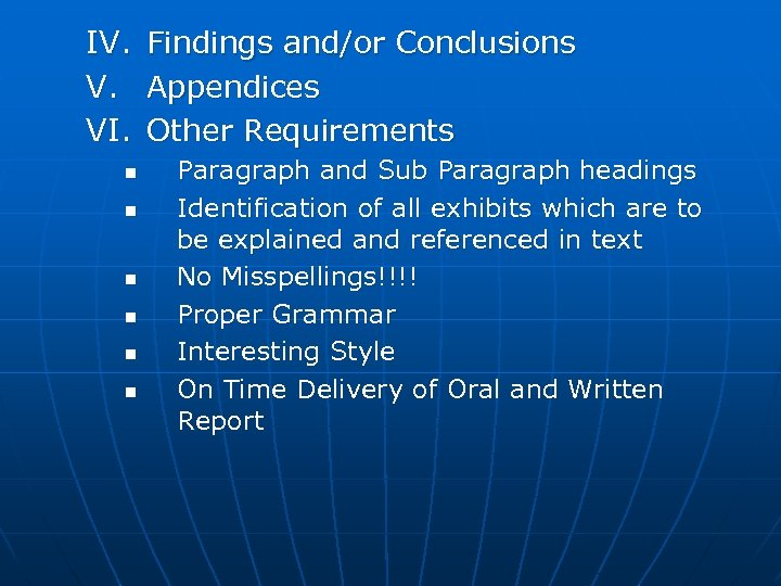 IV. Findings and/or Conclusions V. Appendices VI. Other Requirements n n n Paragraph and