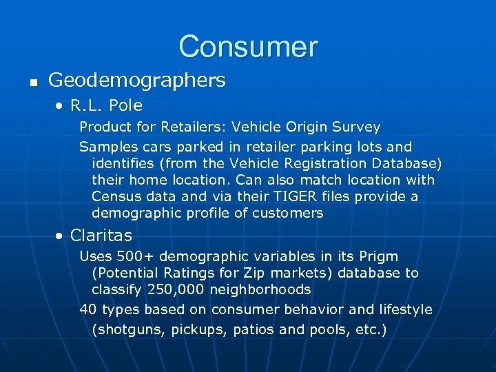 Consumer n Geodemographers • R. L. Pole Product for Retailers: Vehicle Origin Survey Samples