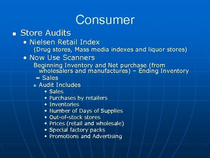 Consumer n Store Audits • Nielsen Retail Index (Drug stores, Mass media indexes and