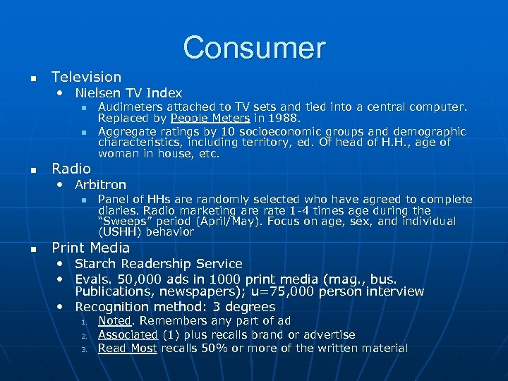 Consumer n Television • Nielsen TV Index n n n Radio Audimeters attached to