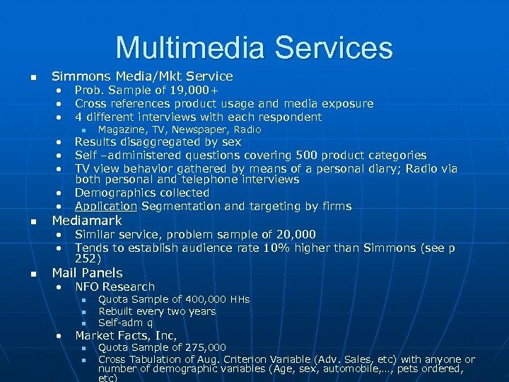 Multimedia Services n Simmons Media/Mkt Service • • n n Prob. Sample of 19,