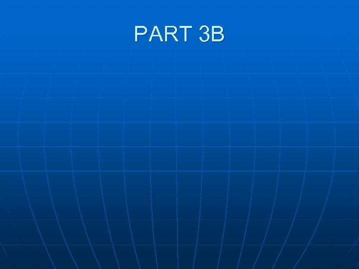 PART 3 B