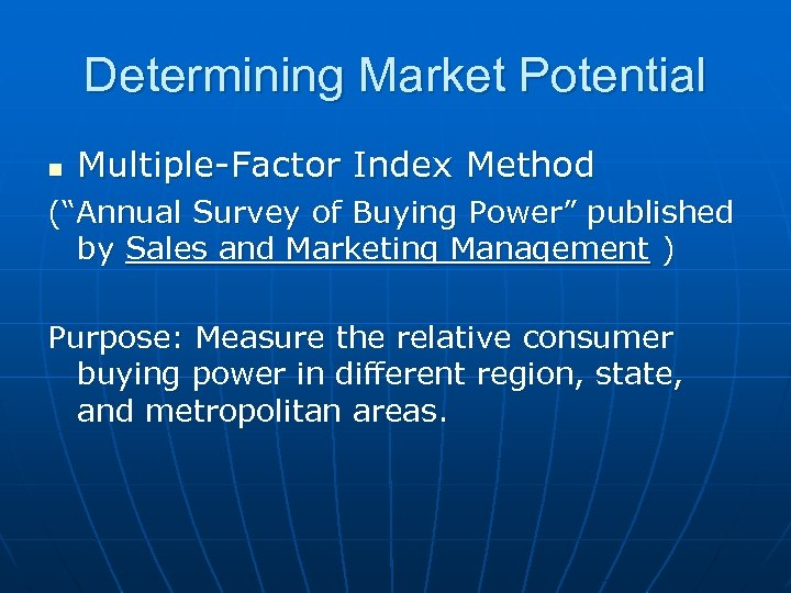 """Determining Market Potential n Multiple-Factor Index Method (""""Annual Survey of Buying Power"""" published by"""