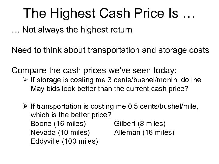 The Highest Cash Price Is … … Not always the highest return Need to
