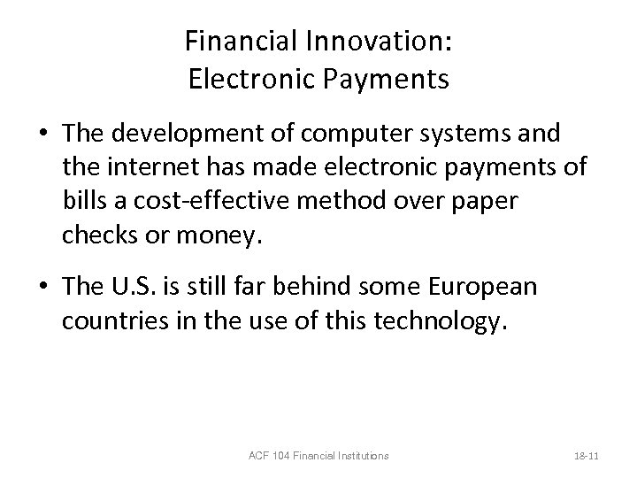 Financial Innovation: Electronic Payments • The development of computer systems and the internet has