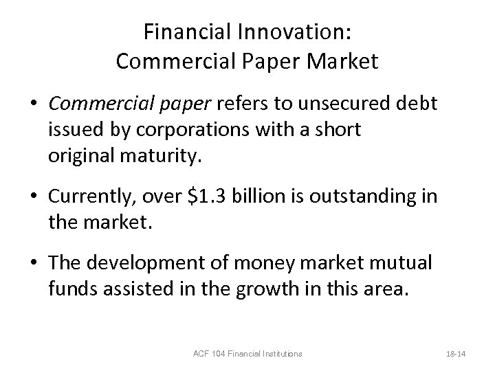 Financial Innovation: Commercial Paper Market • Commercial paper refers to unsecured debt issued by