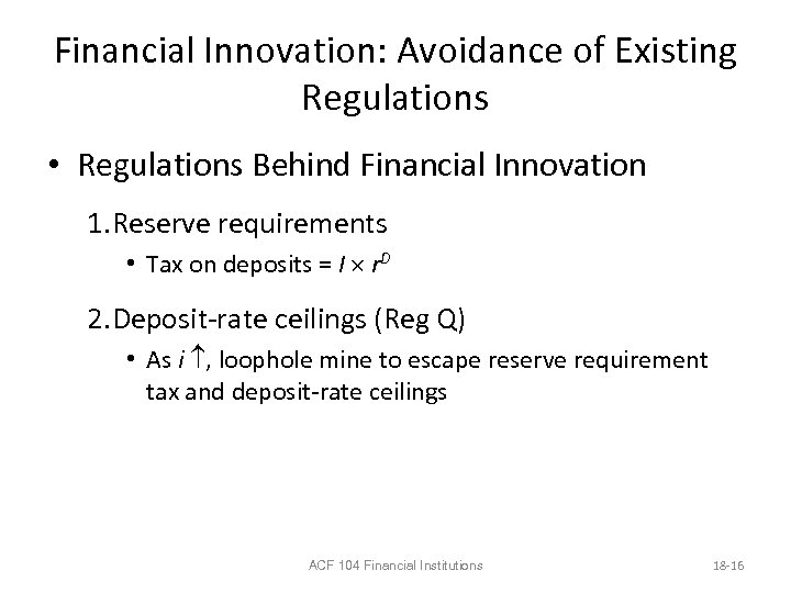 Financial Innovation: Avoidance of Existing Regulations • Regulations Behind Financial Innovation 1. Reserve requirements