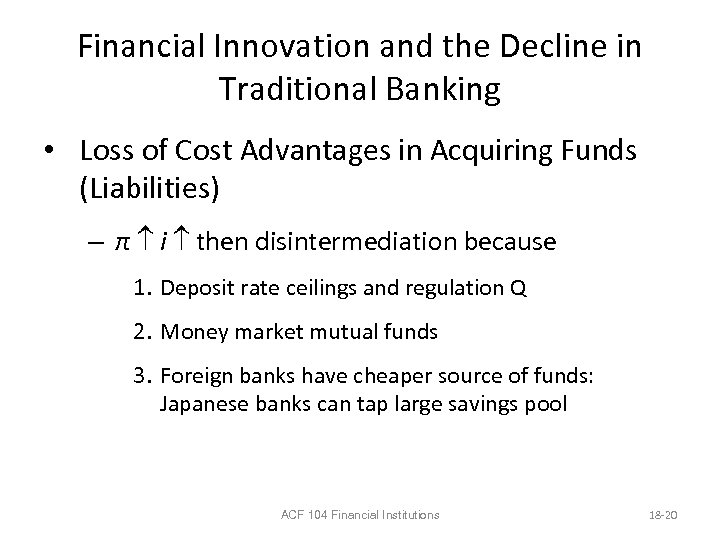 Financial Innovation and the Decline in Traditional Banking • Loss of Cost Advantages in