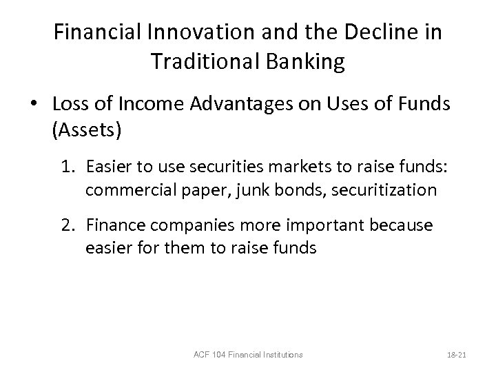 Financial Innovation and the Decline in Traditional Banking • Loss of Income Advantages on