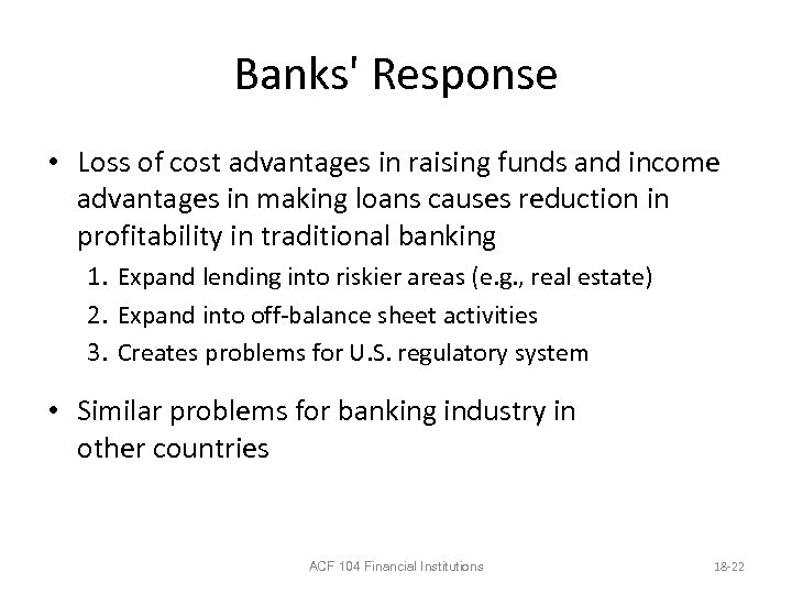 Banks' Response • Loss of cost advantages in raising funds and income advantages in
