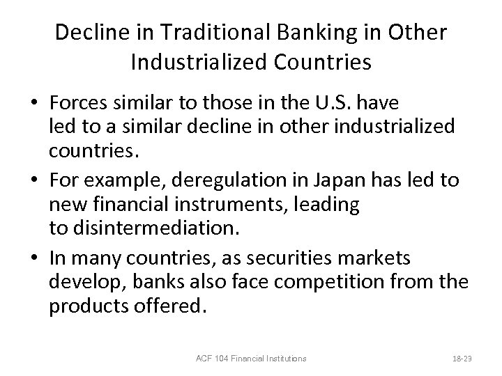 Decline in Traditional Banking in Other Industrialized Countries • Forces similar to those in
