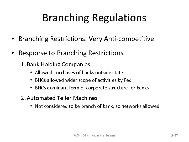 Branching Regulations • Branching Restrictions: Very Anti-competitive • Response to Branching Restrictions 1. Bank