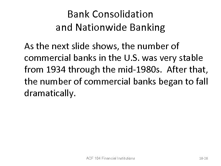 Bank Consolidation and Nationwide Banking As the next slide shows, the number of commercial