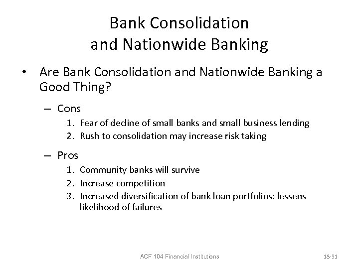 Bank Consolidation and Nationwide Banking • Are Bank Consolidation and Nationwide Banking a Good