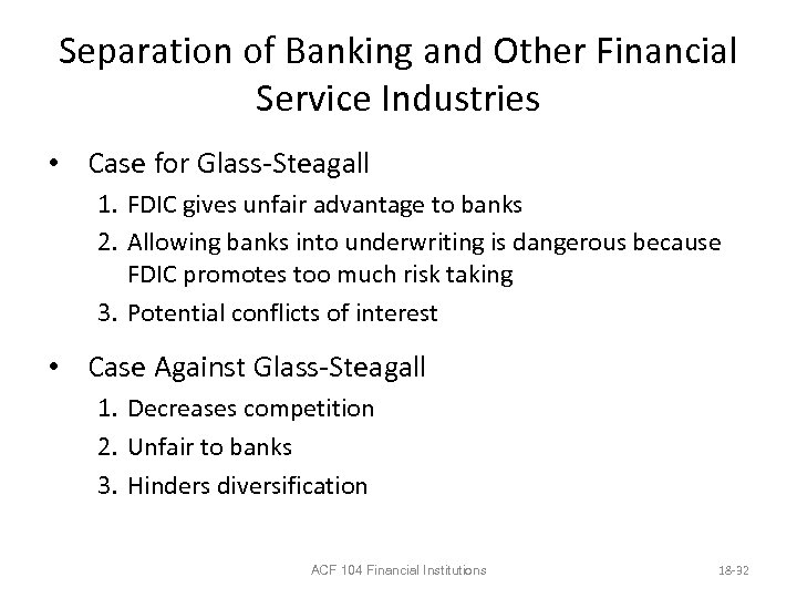 Separation of Banking and Other Financial Service Industries • Case for Glass-Steagall 1. FDIC