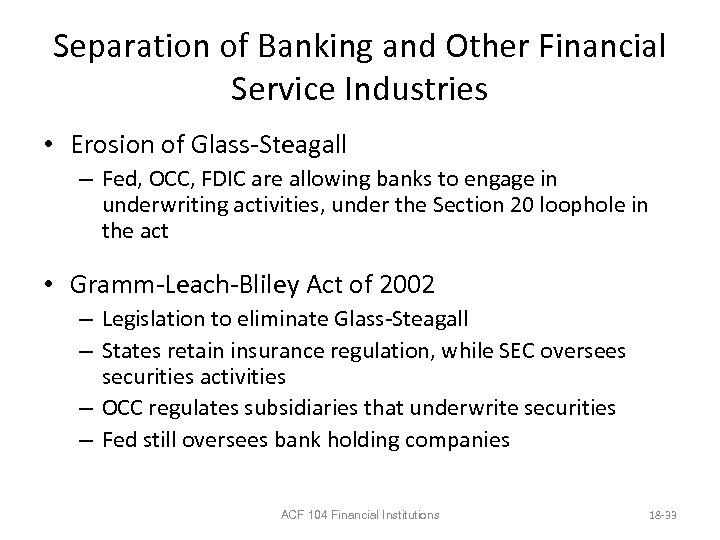 Separation of Banking and Other Financial Service Industries • Erosion of Glass-Steagall – Fed,