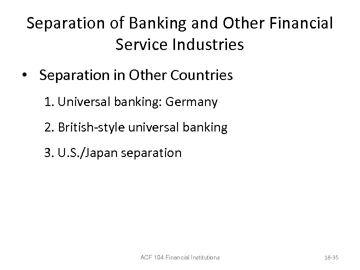 Separation of Banking and Other Financial Service Industries • Separation in Other Countries 1.