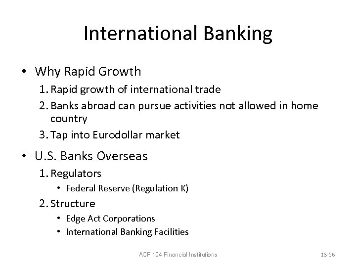International Banking • Why Rapid Growth 1. Rapid growth of international trade 2. Banks