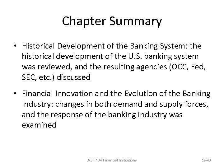 Chapter Summary • Historical Development of the Banking System: the historical development of the