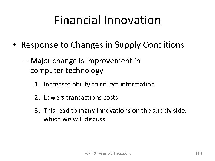 Financial Innovation • Response to Changes in Supply Conditions – Major change is improvement