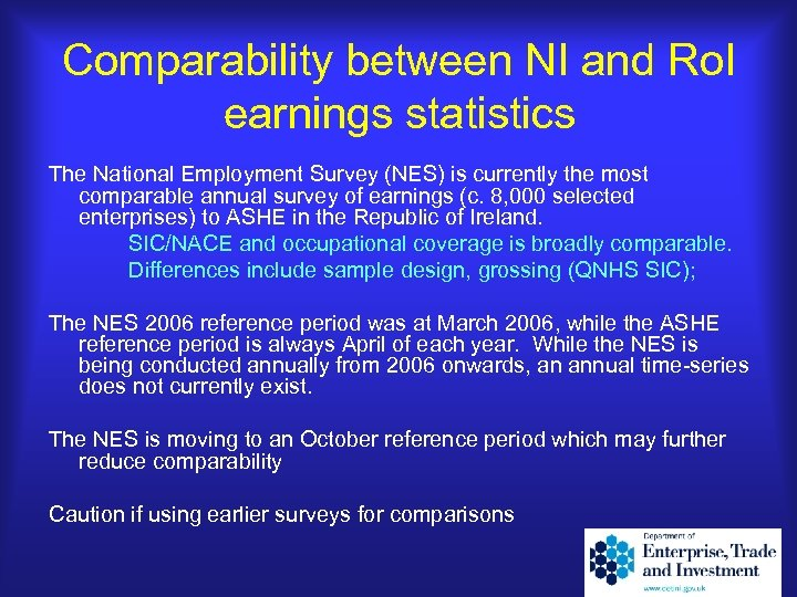 Comparability between NI and Ro. I earnings statistics The National Employment Survey (NES) is