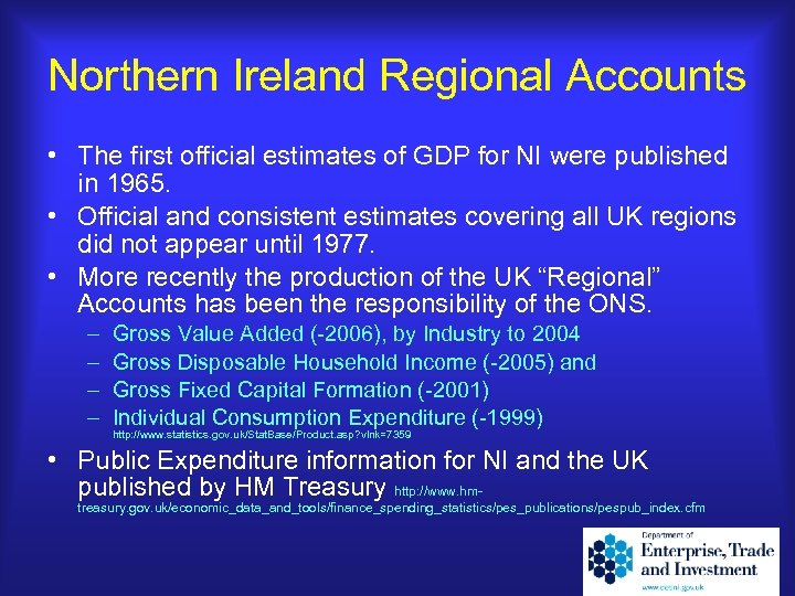 Northern Ireland Regional Accounts • The first official estimates of GDP for NI were