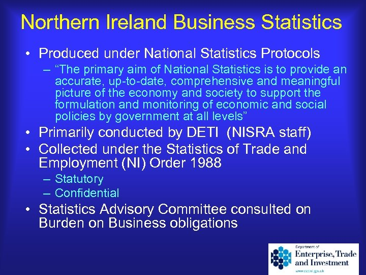 """Northern Ireland Business Statistics • Produced under National Statistics Protocols – """"The primary aim"""
