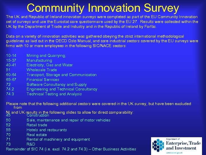 Community Innovation Survey The UK and Republic of Ireland innovation surveys were completed as