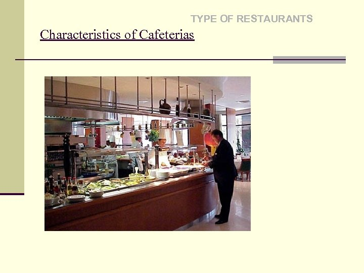 TYPE OF RESTAURANTS Characteristics of Cafeterias